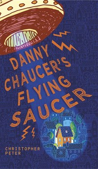 Danny Chaucer's Flying Saucer