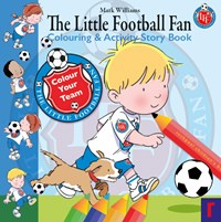 The Little Football Fan Colouring & Activity Story Book