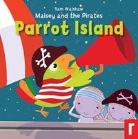 Maisey and the Pirates - Parrot Island