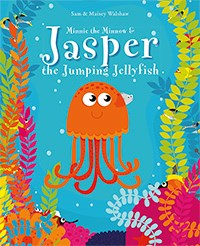 Minnie the Minnow & Jasper the Jumping Jellyfish