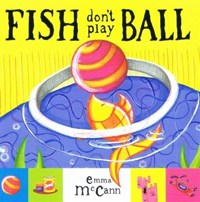 Fish Don't Play Ball