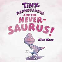 Tinyrannosaurus and the Neversaurus